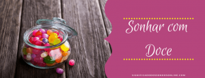 Read more about the article ▷ Sonhar com Doce -【Significados Reveladores】