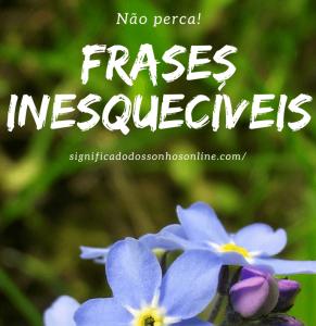 Frases Inesquecíveis