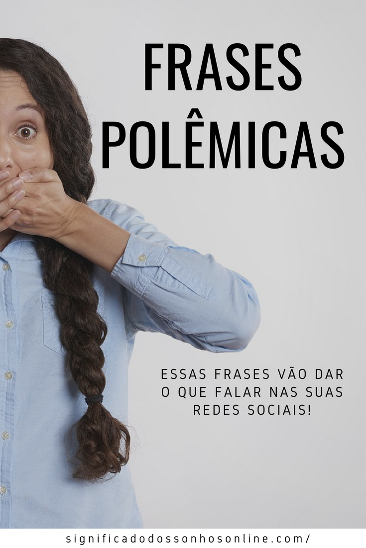 You are currently viewing Frases polêmicas