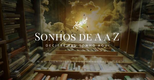 Sonhos de A a Z – Decifre seu Sonho Aqui
