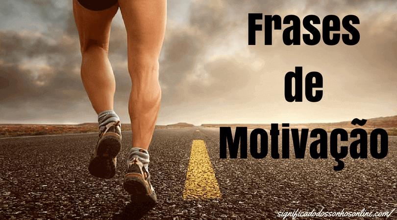 70 Frases de Motivação Para Te Inspirar Todos os Dias – A 45 é Minha Favorita