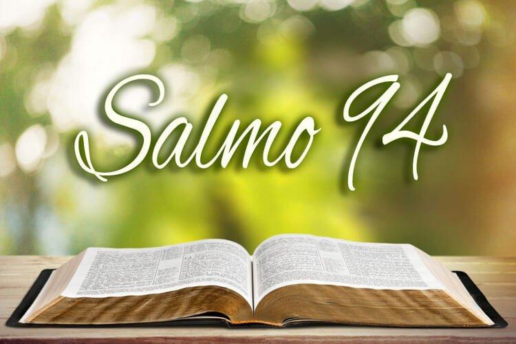 Leia o Salmo 94 – O Senhor é Minha Defesa, Minha Rocha e Meu Refúgio!