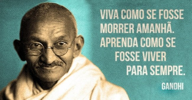 28 Frases De Mahatma Gandhi Que Mudarão Completamente Sua Vida