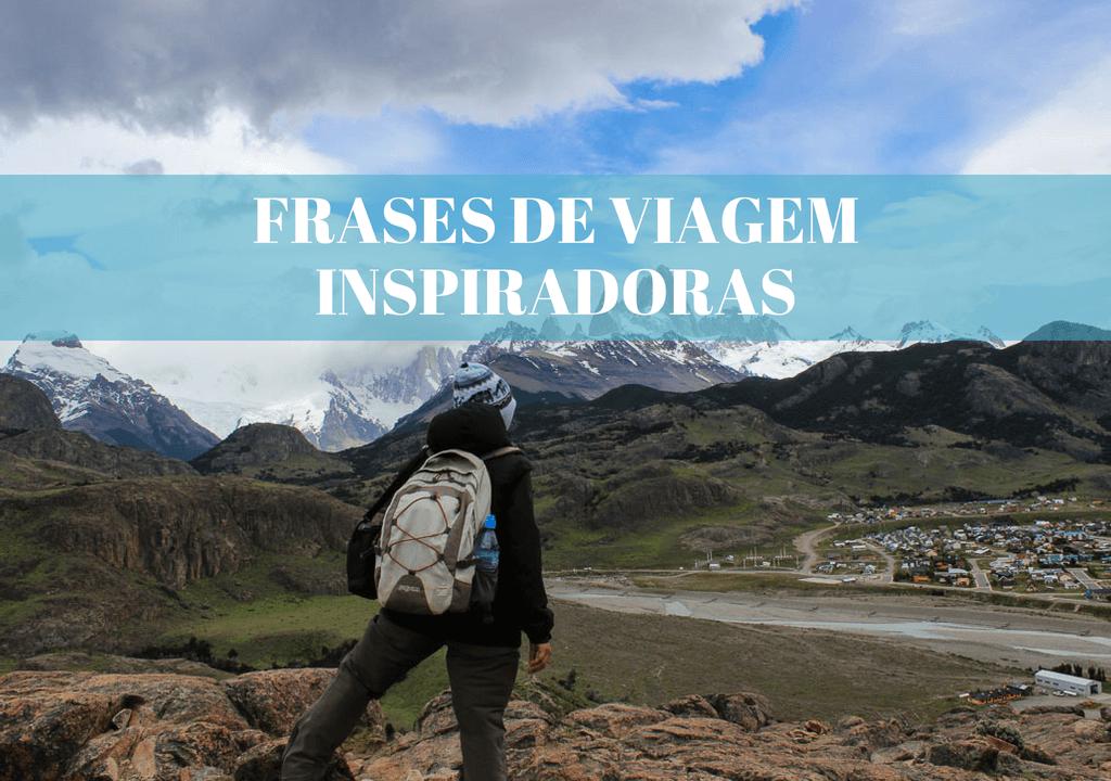 40 Frases De Viagem Que Vão Te Inspiram a Viajar Pelo Mundo