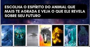 Escolha o Espírito Do Animal Que Mais Te Agrada e Veja o Que Ele Revela Sobre Seu Futuro