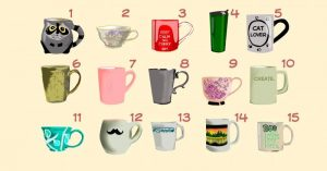 Escolha a Caneca Que Você Beberia Café e Um Fato Secreto Sobre a Sua Vida Será Revelado