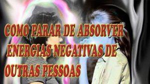 Aprenda a parar de absorver as energias negativas dos outros