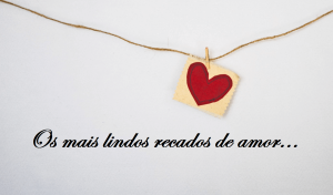 ▷ Lindos Recados De Amor Para Surpreender a Pessoa Amada