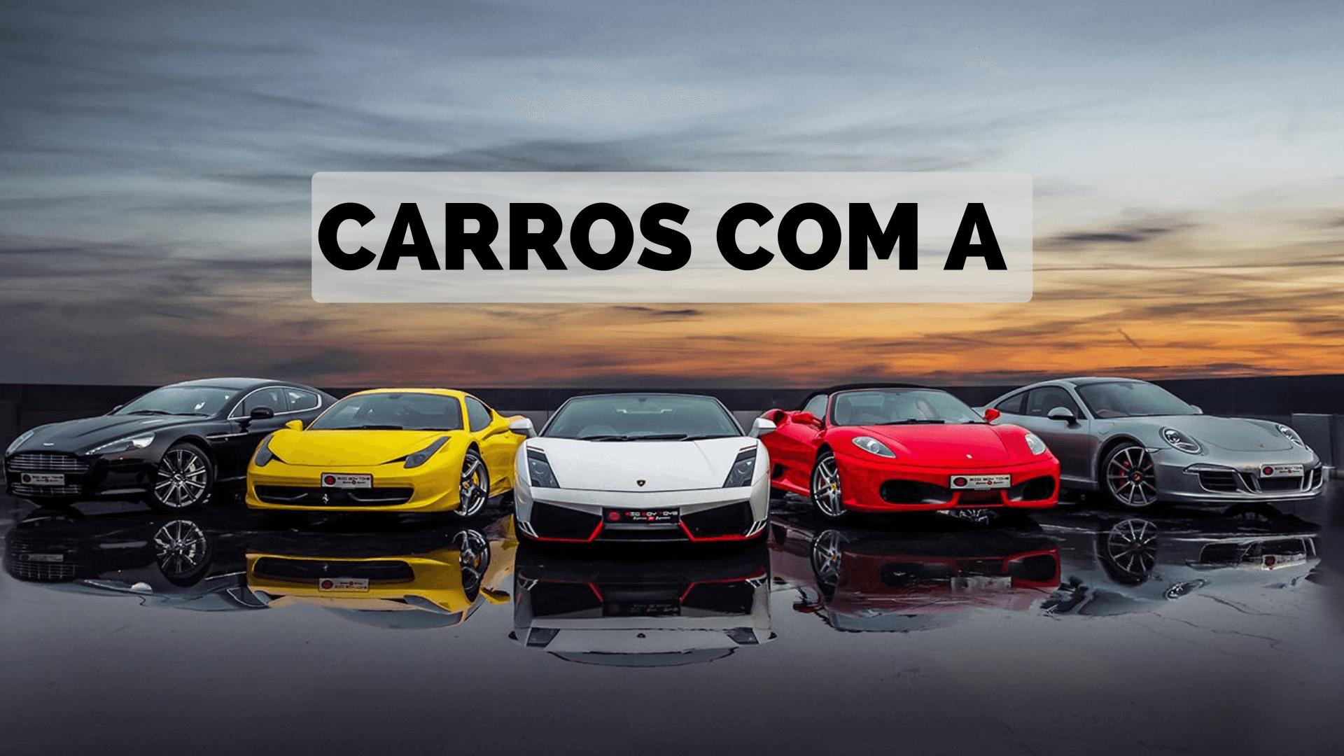 ▷ Carros Com A 【Lista Completa】