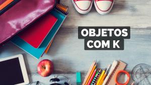 ▷ Objetos Com K 【Lista Completa】