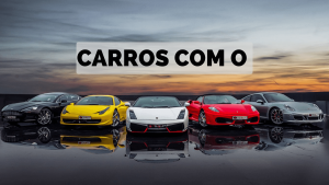 ▷ Carros Com O 【Lista Completa】
