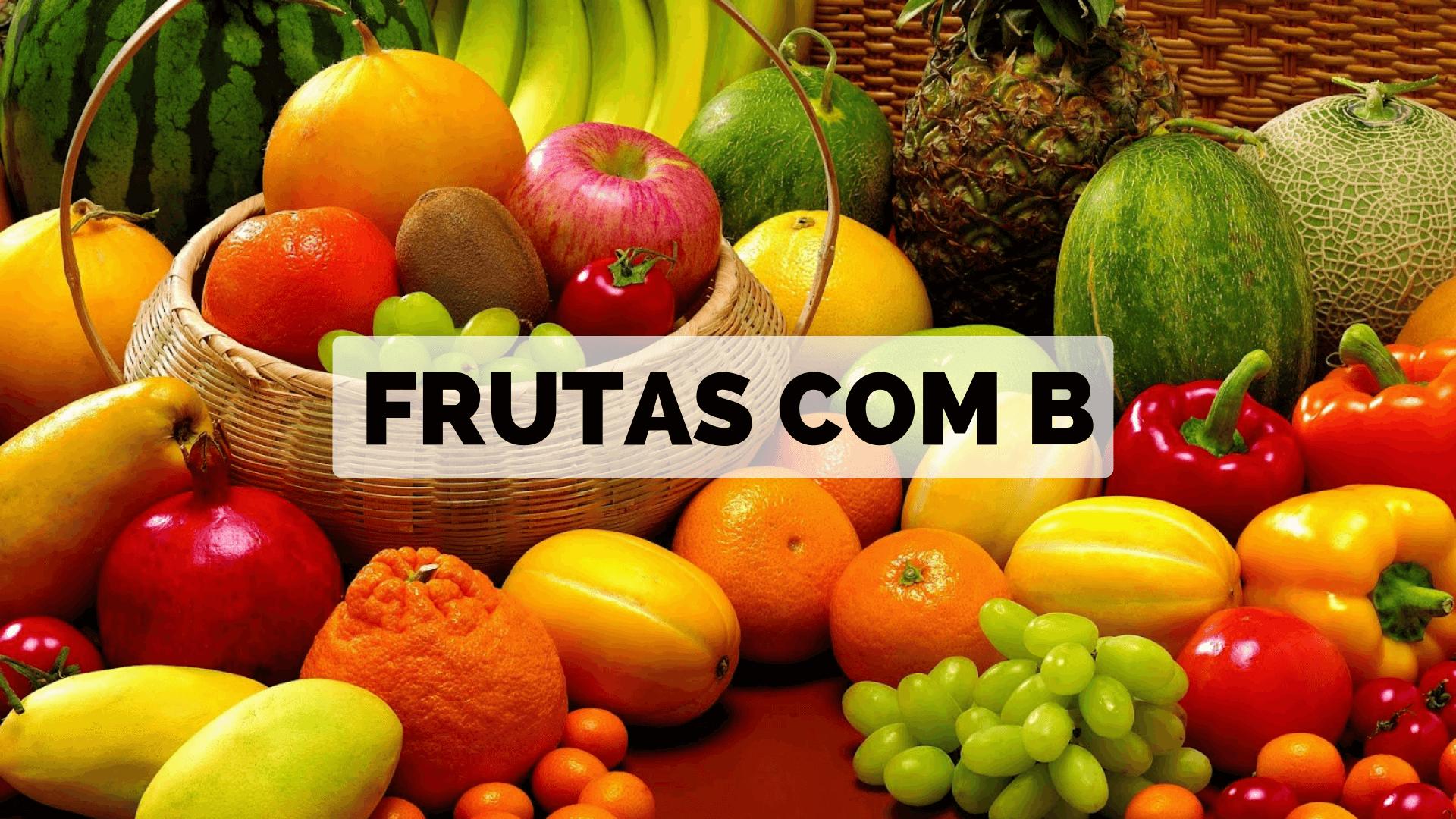 ▷ Frutas com B 【Lista Completa】