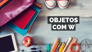 ▷ Objetos Com W 【Lista Completa】