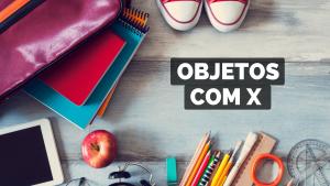 ▷ Objetos Com X 【Lista Completa】