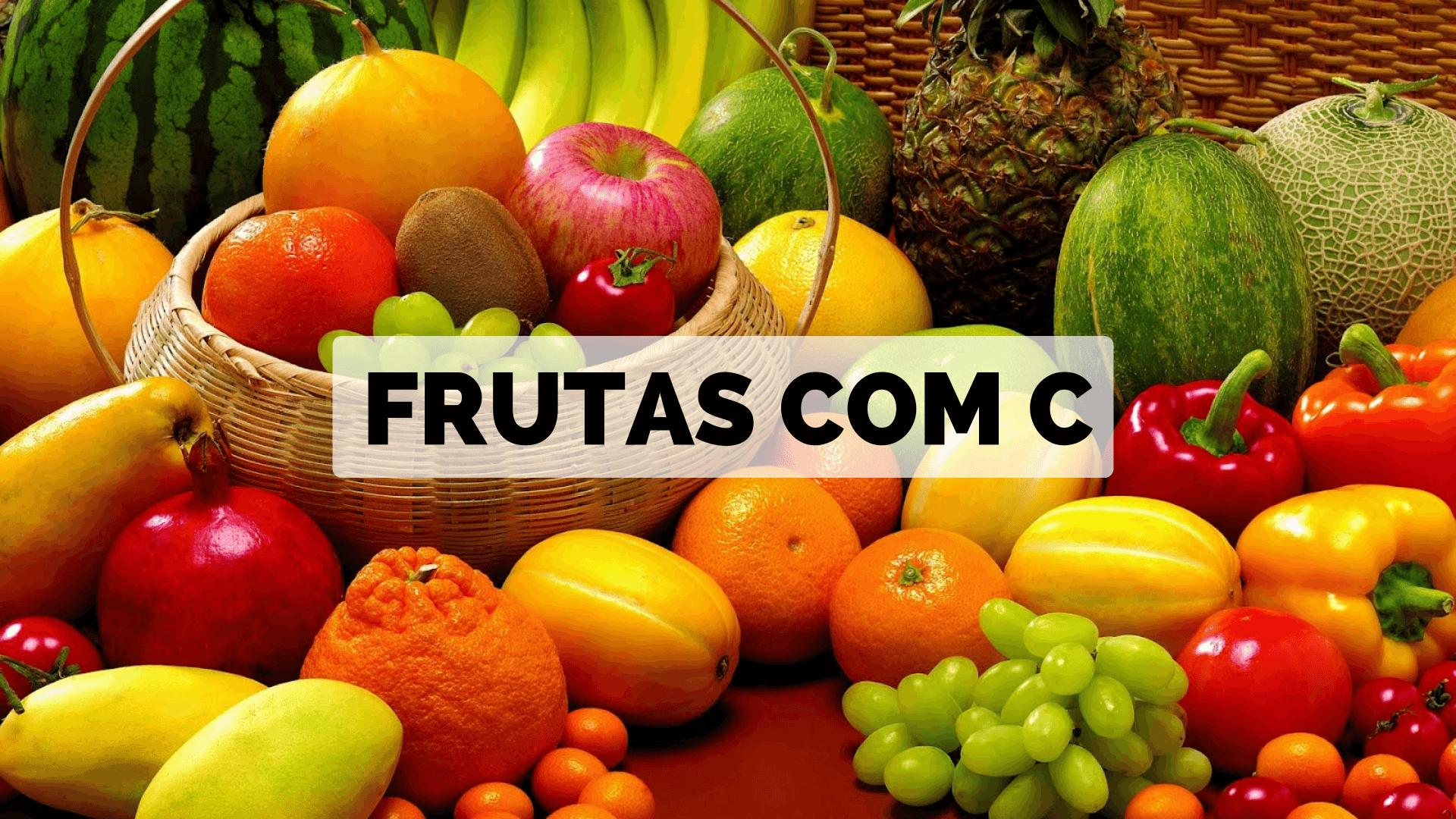 ▷ Frutas com C 【Lista Completa】