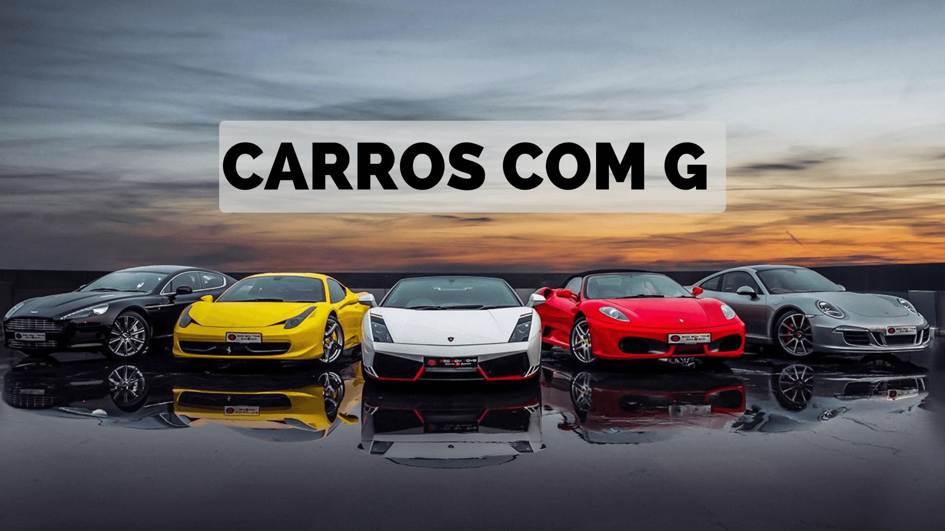 ▷ Carros Com G 【Lista Completa】