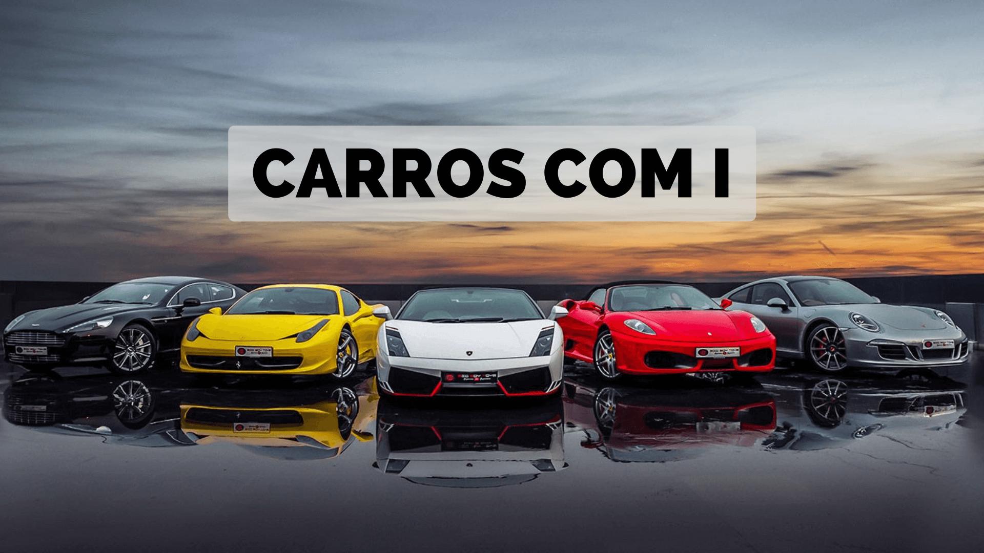 ▷ Carros Com I 【Lista Completa】