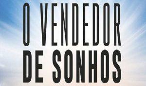 ▷ 10 Frases Do Livro O Vendedor De Sonhos 【As Melhores】