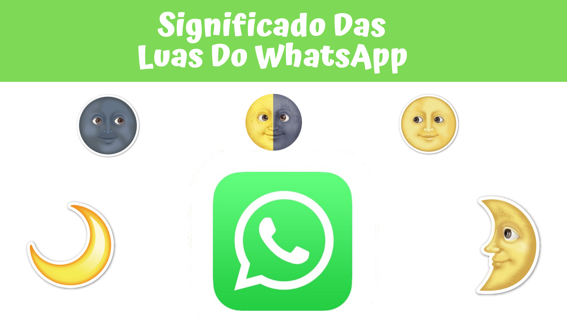 ▷ Descubra o Significado Das Luas Do WhatsApp! 🌚