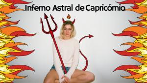 ▷ Inferno Astral De Capricórnio ♑ Tudo que você precisa saber