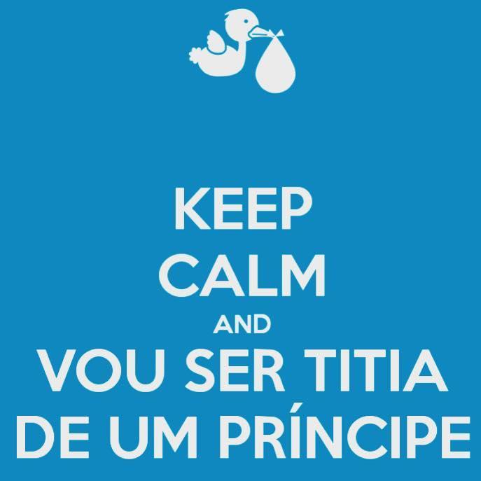 keep calm and vou ser titia de um príncipe