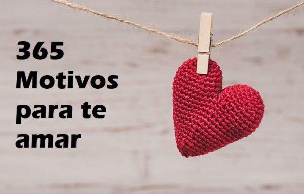 ▷ 365 Motivos Para Te Amar – Um Para Cada Dia Do Ano