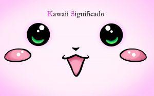▷ Kawaii Significado – Tudo o'que você precisa saber