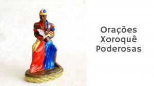 ▷ 5 Orações Xoroquê (As Mais Poderosas)