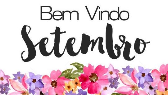 21 Mensagens Do Mês De Setembro Cheias De Motivação