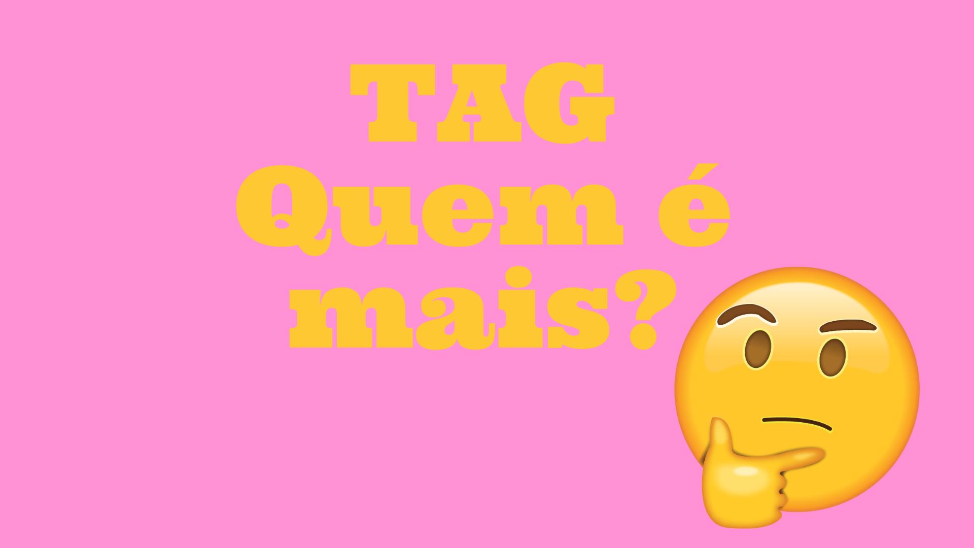 ▷ TAG Quem é Mais? 80 Perguntas Divertidas