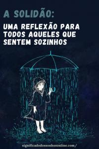 A solidão: Uma reflexão para todos aqueles que sentem sozinhos