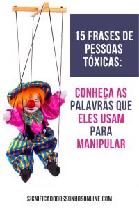 15 Frases de pessoas tóxicas: Conheça as palavras que eles usam para manipular