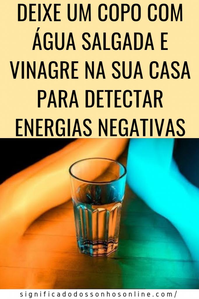 Deixe Um Copo De Água Salgada e Vinagre Para Detectar Energias Negativas Em Sua Casa