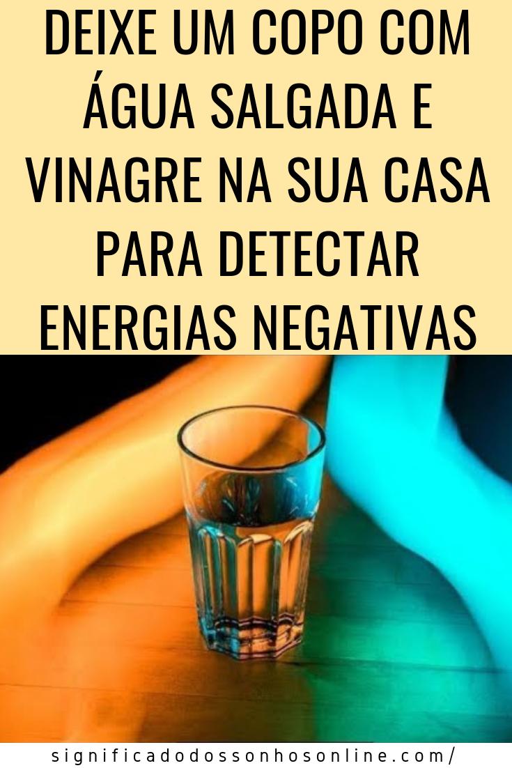 You are currently viewing Deixe Um Copo De Água Salgada e Vinagre Para Detectar Energias Negativas Em Sua Casa