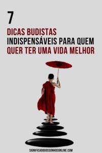 7 Dicas budistas indispensáveis para quem quer ter uma vida melhor