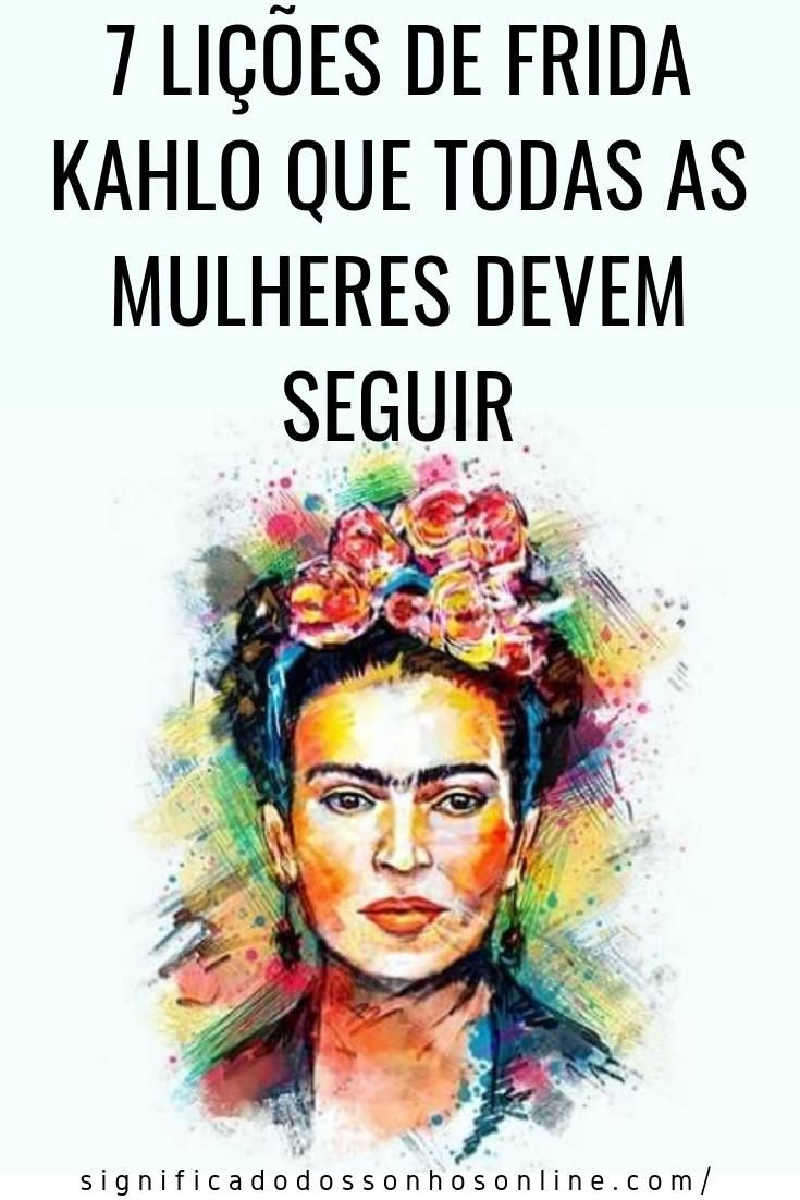 You are currently viewing 7 Lições Valiosas Que Aprendemos Com Frida Kahlo